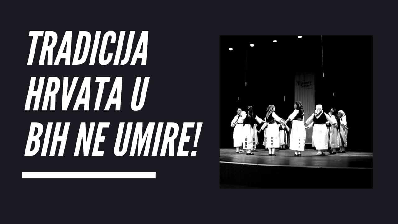 Tradicija Hrvata u BiH ne umire!