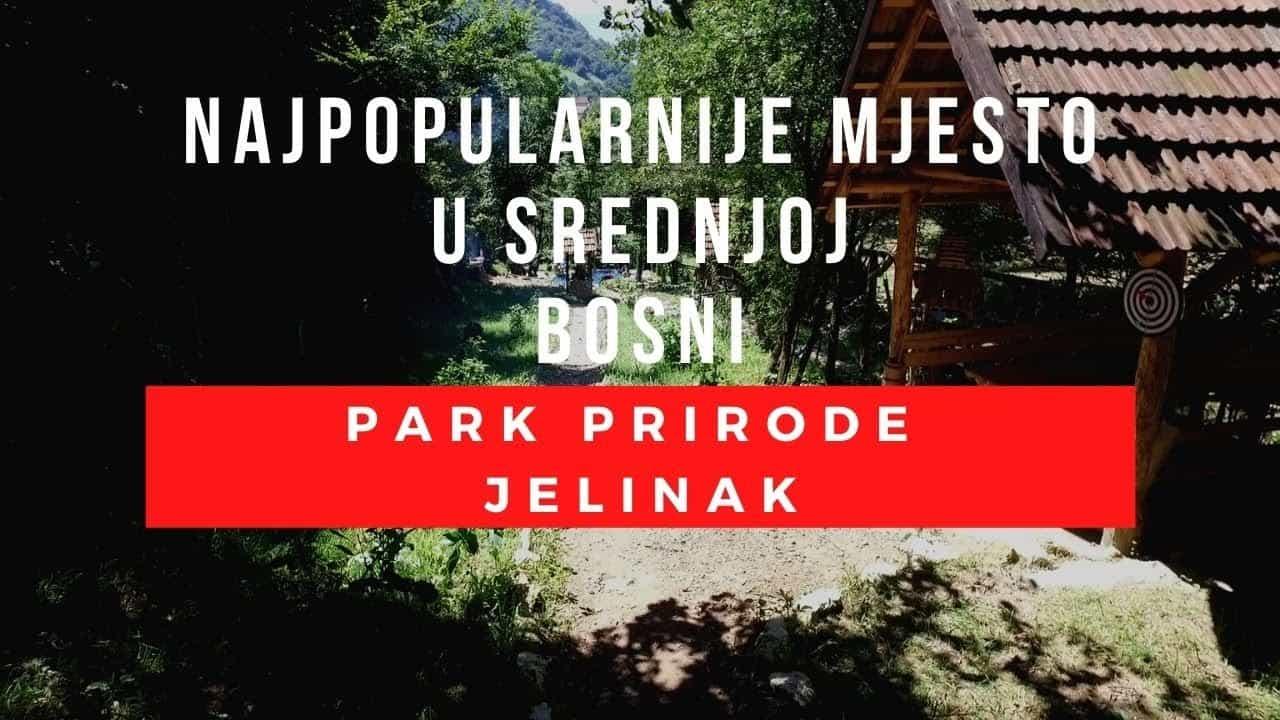 PARK PRIRODE JELINAK / Ovo je trenutno najpopularnije mjesto u Srednjoj Bosni