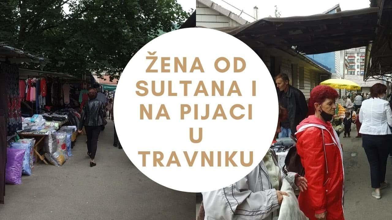 Žena od sultana i na pijaci u Travniku